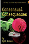 Consensual Consequences: A True Story of Life with a Registered Sex Offender - Lynn Gilmore